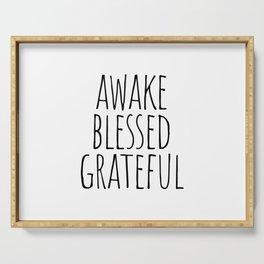 Awake blessed grateful Serving Tray