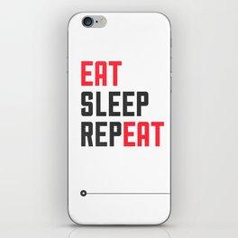 EAT SLEEP REPEAT iPhone Skin