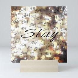 Slay 2 Mini Art Print