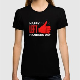 Lefthanders Day International Left Handers T-shirt