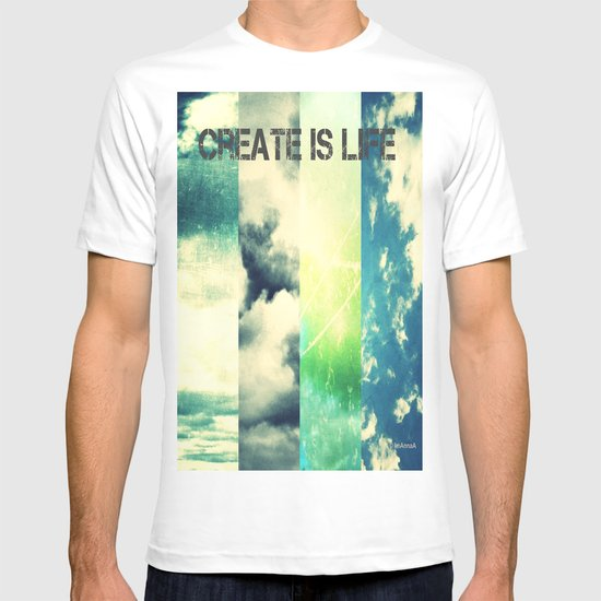 CREATE IS LIFE T-shirt