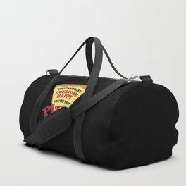 You can't make everyone happy you are not pizza Duffle Bag