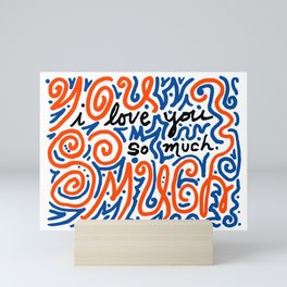 i love you so much Mini Art Print