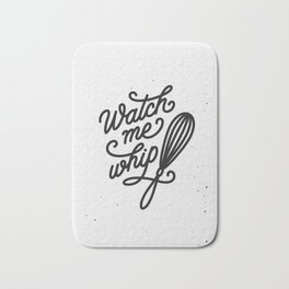 Watch me whip kitchen quote typography print. Hand drawn lettering poster for home decor of... Bath Mat
