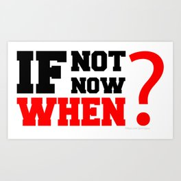 If Not Now , When? Fitness & Bodybuilding Motivation Quote Retro Style Art Print