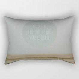 Love me like you said you would. Rectangular Pillow