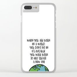 When you are Born Clear iPhone Case