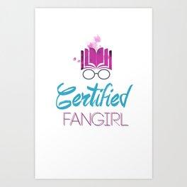 Certified Fangirl  Art Print