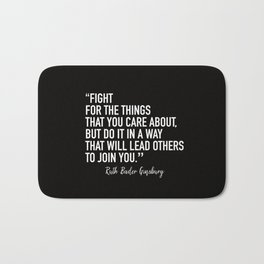 Fight for the things that you care about Bath Mat