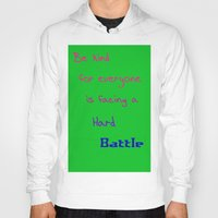 sayings Hoodies featuring Be Kind by Linda Tomei