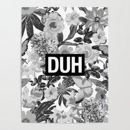 DUH B&W Poster