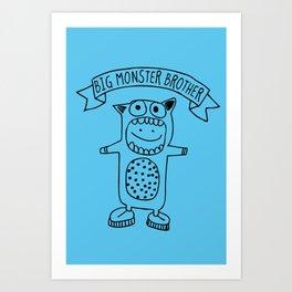 Big monster brother Art Print