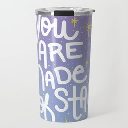 You Are Made of Stars - Pretty Typography Hand Lettering Travel Mug