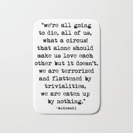Charles Bukowski Quote Circus Bath Mat