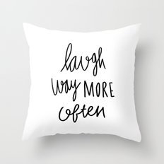 Laugh way more often - typography Throw Pillow