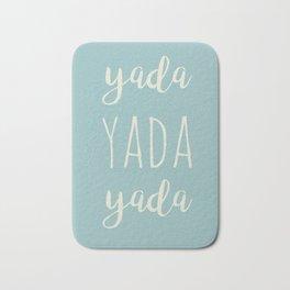Yada Yada Yada Bath Mat