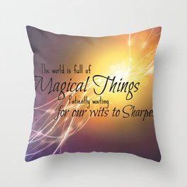 Magical Things Quote Throw Pillow