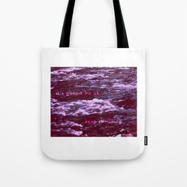 it's gonna be ok - keep swimming Tote Bag