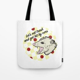Let's Eat Trash Tote Bag