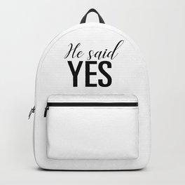He said yes Backpack