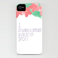 I AWESOME SAUCE YOU iPhone (4, 4s) Slim Case