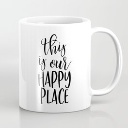 THIS IS OUR HAPPY PLACE Coffee Mug