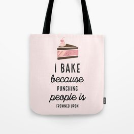 Pink I Bake Because Punching People Is Frowned Upon Tote Bag