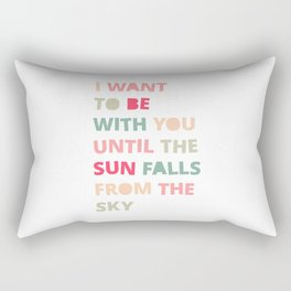 Until the Sun Falls from the Sky Rectangular Pillow