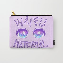 Waifu Material Carry-All Pouch