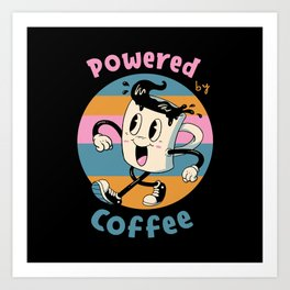 Powered by Coffee Art Print