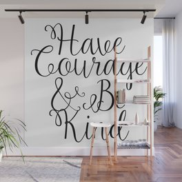 Have Courage And Be Kind Ornament Wall Mural