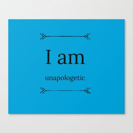 I Am Unapologetic Canvas Print