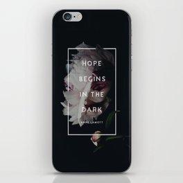 Hope Begins in The Dark - Anne Lamott iPhone Skin