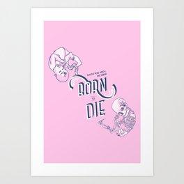 Born To Die (2019) Art Print
