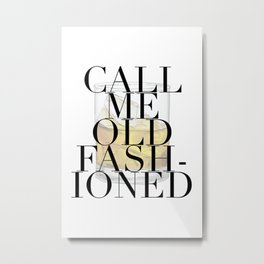 Call Me Old Fashioned Large Font Metal Print