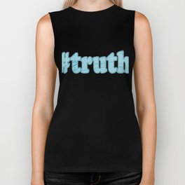 """Hashtag Truth"" tee design made perfectly for social media addicts out there! Make the best tags now Biker Tank"