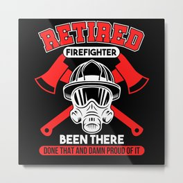 Retired Firefighter Old Proud Strong Metal Print