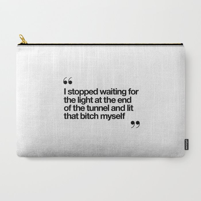 The_Light_at_the_End_of_the_Tunnel_black_and_white_ink_typography_poster_quote_home_decor_bedroom_CarryAll_Pouch_by_The_Motivated_Type__Large_125
