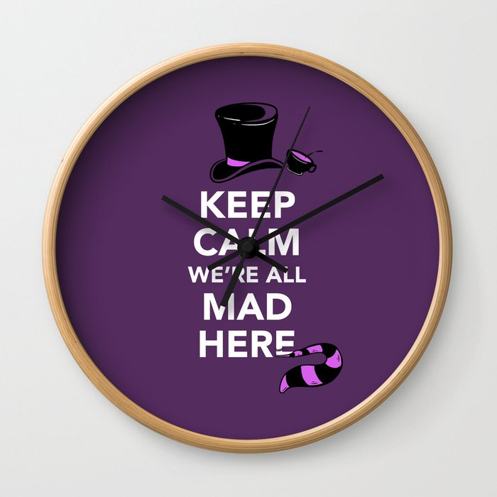 Keep Calm, We're All Mad Here Wall Clock