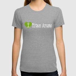 I Heart Titan Arums | Love Titan Arums T-shirt