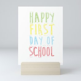 Happy First Day Of School Back To School Studying Gifts Mini Art Print