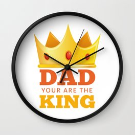 Dad you are the king tshirt Wall Clock