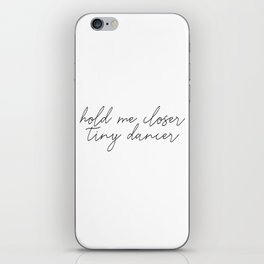 Hold me closer tiny dancer iPhone Skin