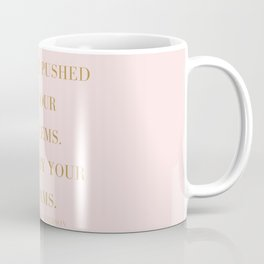 Don't Be Pushed By Your Problems. Coffee Mug