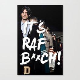 It's Raf B**tch! Canvas Print
