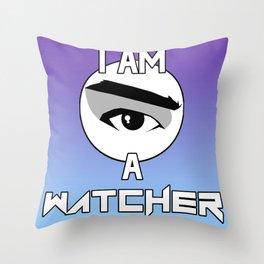 I AM A WATCHER Throw Pillow