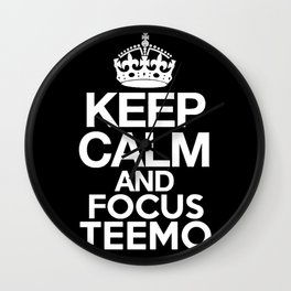 Keep Calm and Focus Teemo - League of Legends Wall Clock