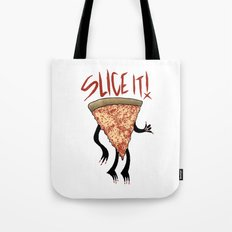 Any way you slice it... Tote Bag