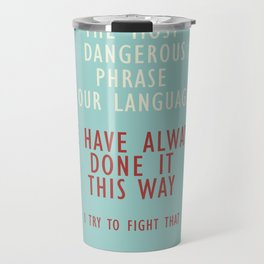 Grace Hopper quote, I alway try to fight that, inspirational, motivational sentence Travel Mug