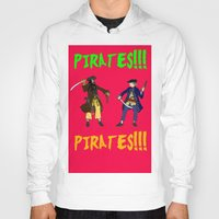 pirates Hoodies featuring Pirates!!! by Michael Keene